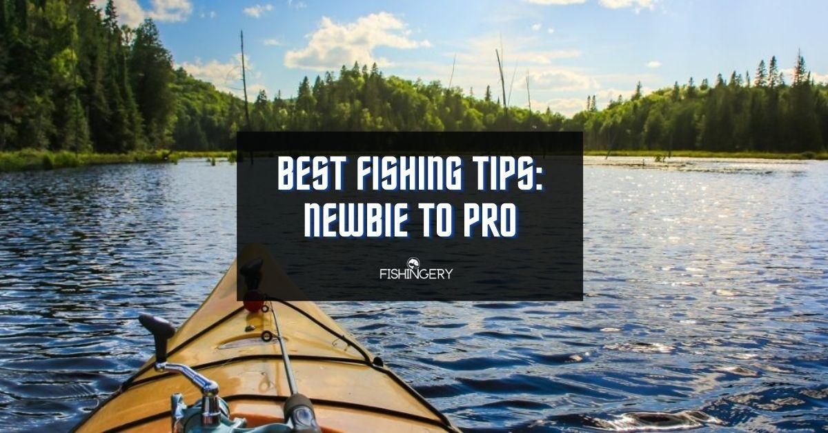 Best Fishing Tips