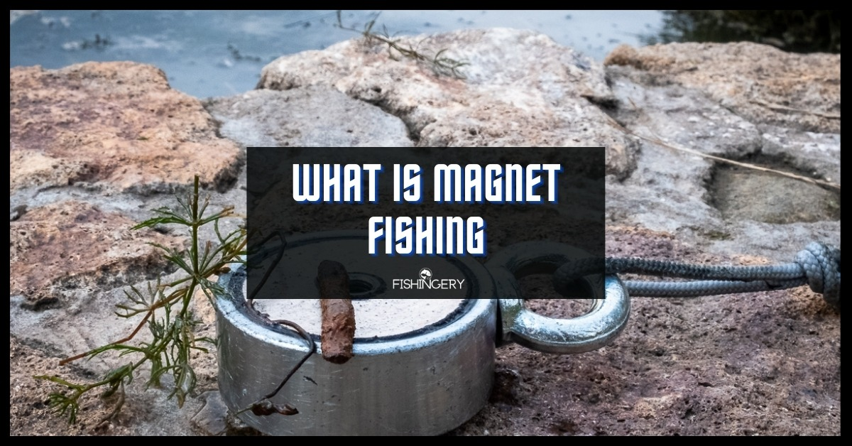What is Magnet Fishing