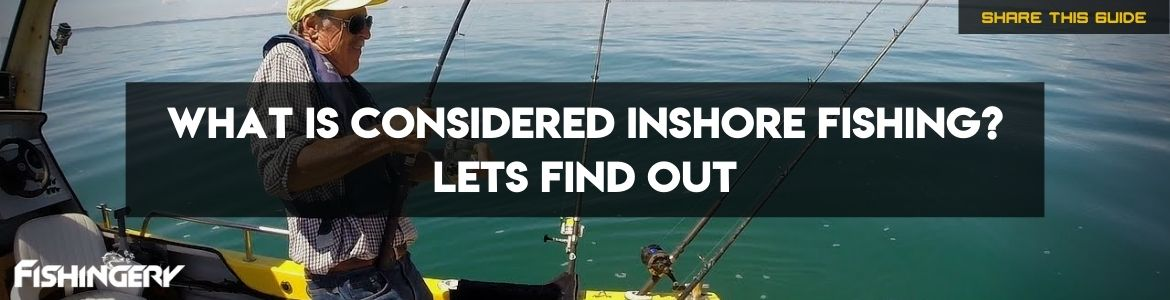what is considered inshore fishing