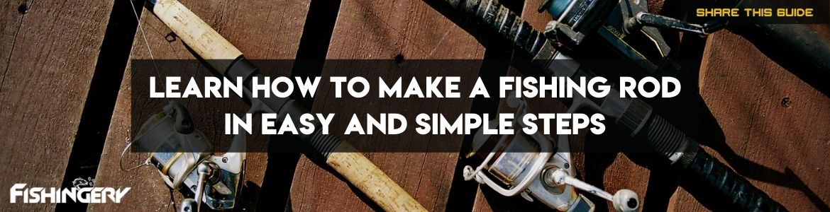 how to build a fishing rod