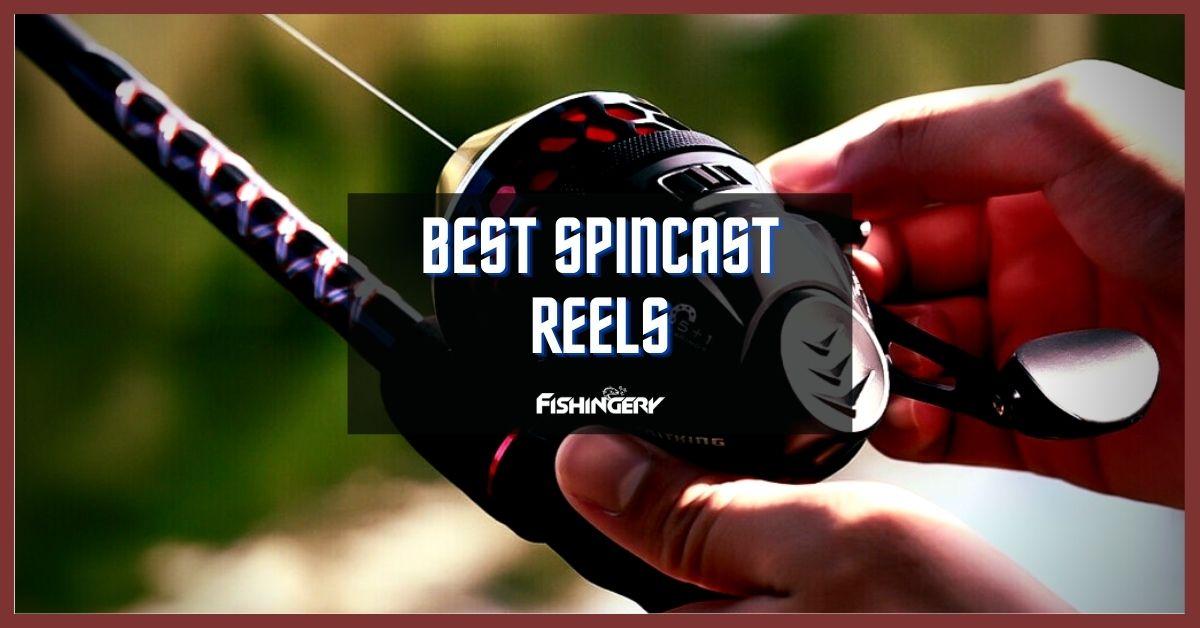 Best Spincast Reels